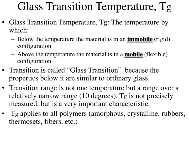 Glass Transition Temperature, T