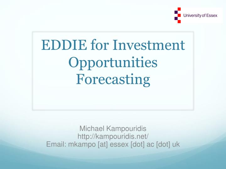 Eddie for investment opportunities forecasting