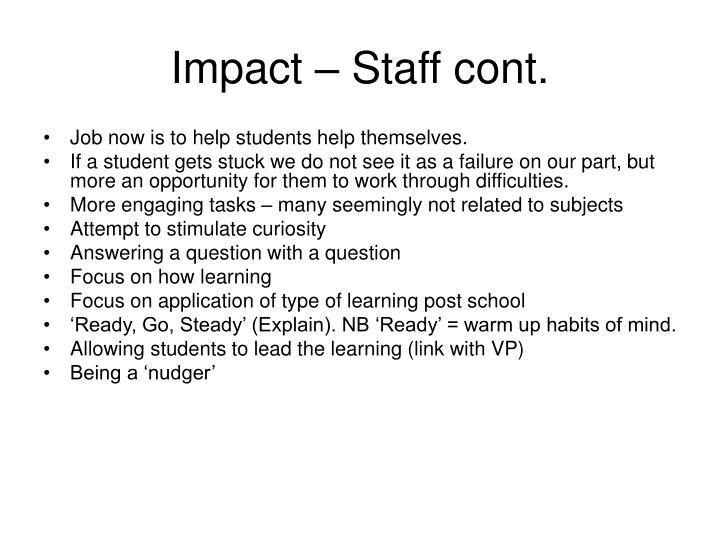 Impact – Staff cont.