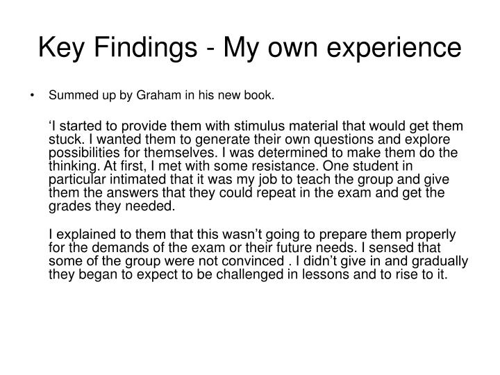 Key Findings - My own experience