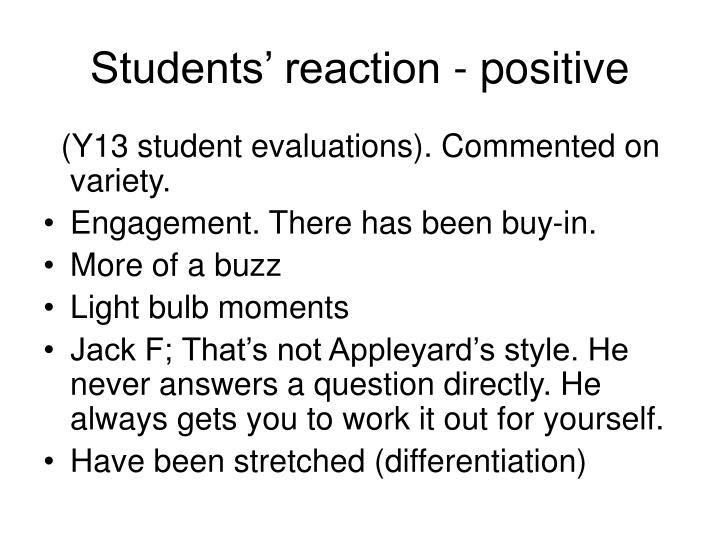 Students' reaction - positive