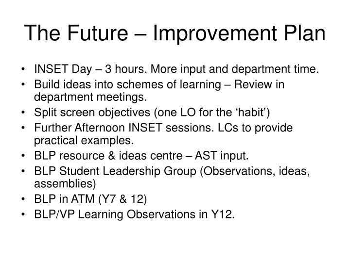 The Future – Improvement Plan