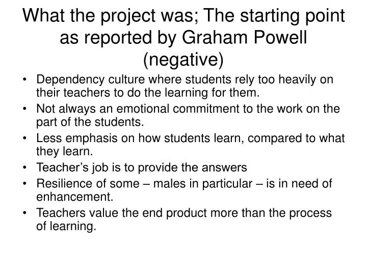 What the project was; The starting point as reported by Graham Powell (negative)