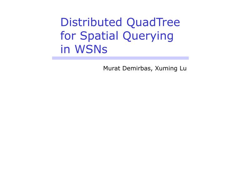 Distributed QuadTree for Spatial Querying in WSNs