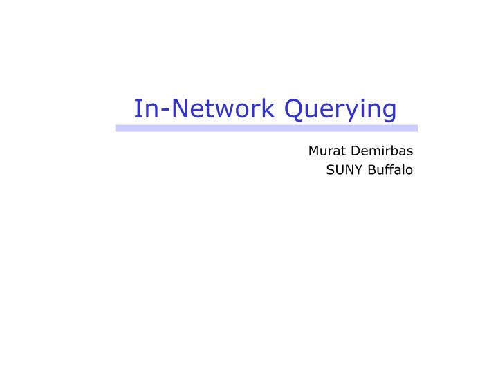 In-Network Querying