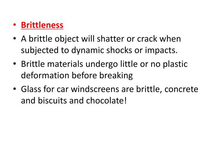 Brittleness