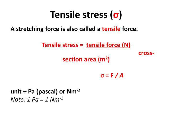 Tensile stress (