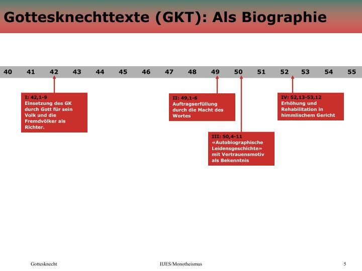 Gottesknechttexte (GKT): Als Biographie