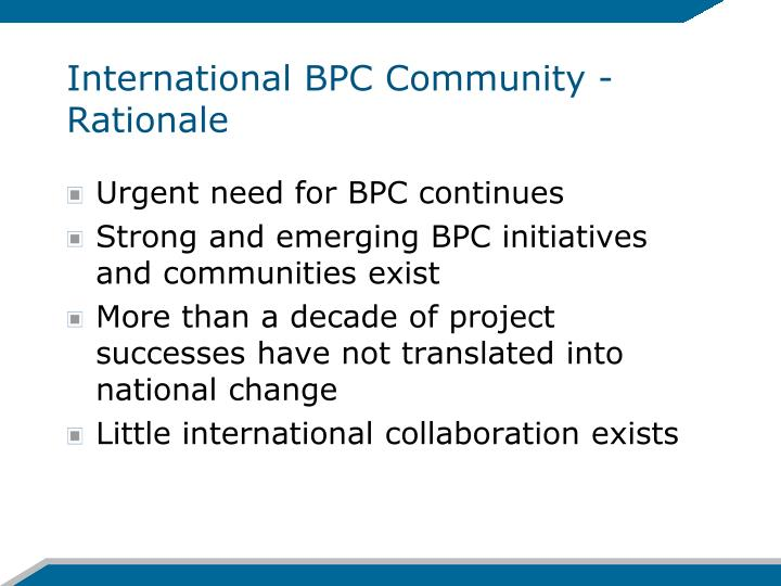 International BPC Community - Rationale