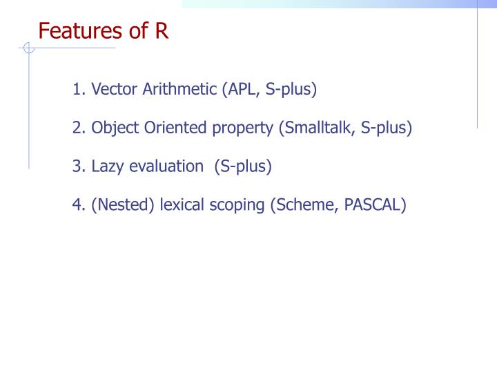 Features of R