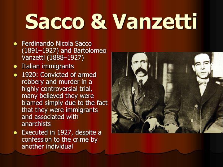 the controversial robbery and murder case of nicola sacco and bartolomeo vanzetti in america About the sacco-vanzettti case transcript of the record of the trial of nicola sacco and bartolomeo vanzetti in at first this brutal murder and robbery.
