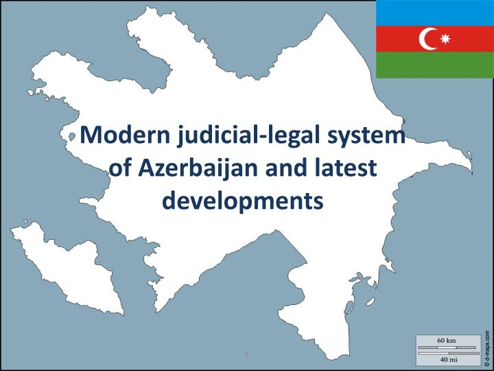 Modern judicial legal system of azerbaijan and latest developments