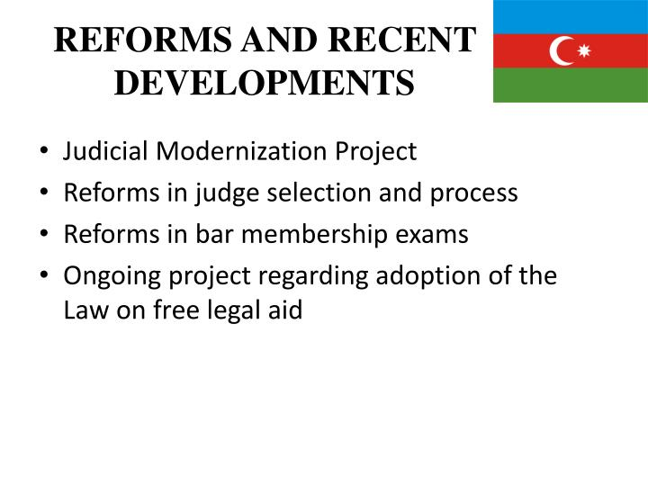 REFORMS AND RECENT DEVELOPMENTS