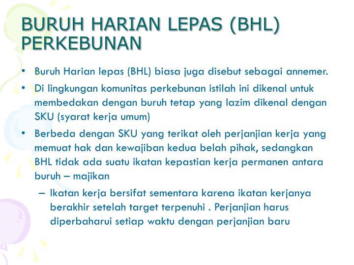 BURUH HARIAN LEPAS (BHL) PERKEBUNAN