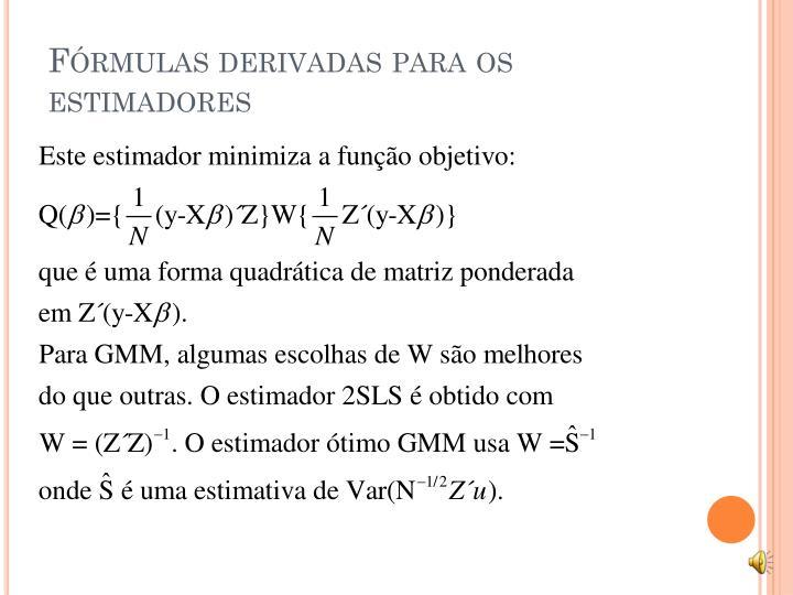 Fórmulas derivadas para os estimadores