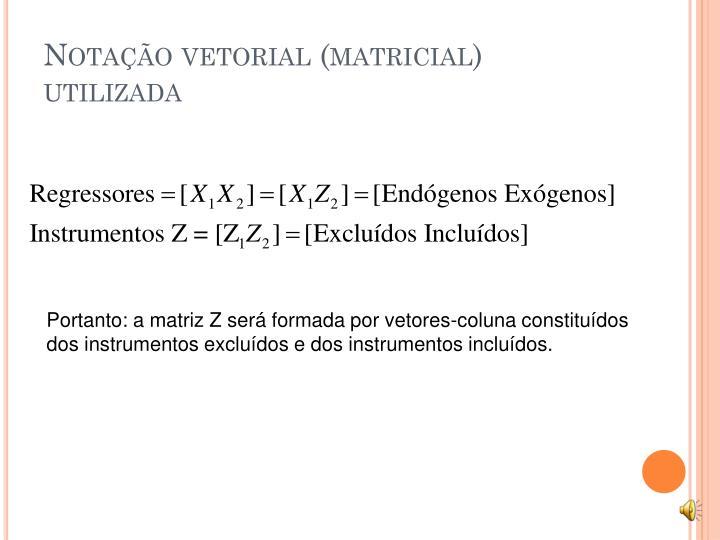 Notação vetorial (matricial)
