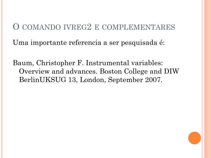 O comando ivreg2 e complementares