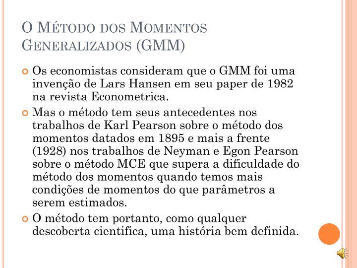 O Método dos Momentos Generalizados (GMM)