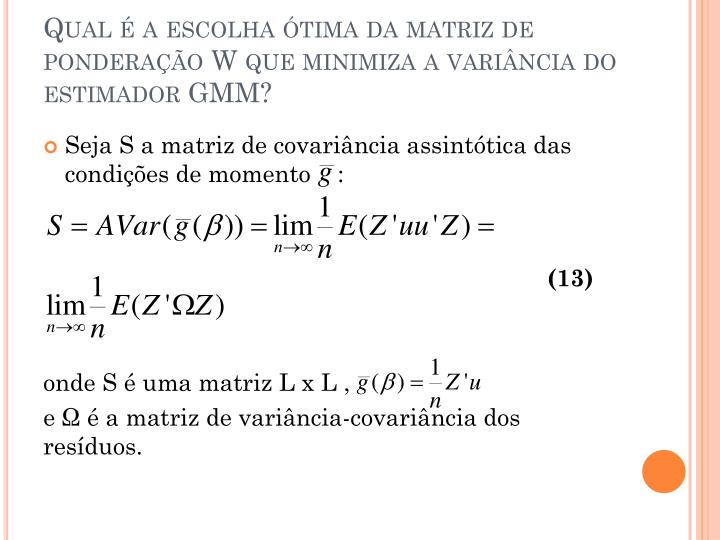Qual é a escolha ótima da matriz de ponderação W que minimiza a variância do estimador GMM?