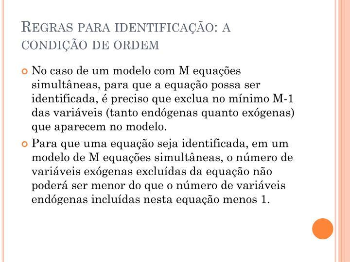 Regras para identificação: a condição de ordem