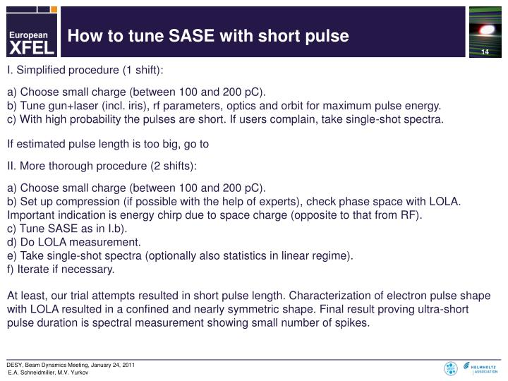 How to tune SASE with short pulse