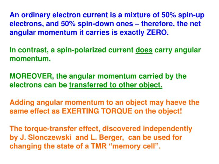 An ordinary electron current is a mixture of 50% spin-up