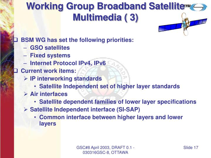 Working Group Broadband Satellite Multimedia ( 3)