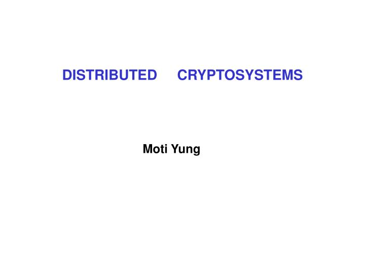 Distributed cryptosystems