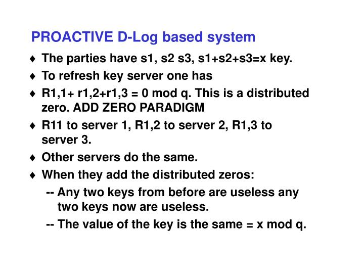 PROACTIVE D-Log based system