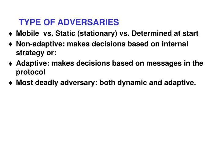 TYPE OF ADVERSARIES