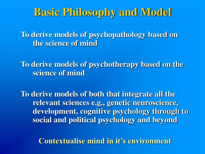 Basic Philosophy and Model