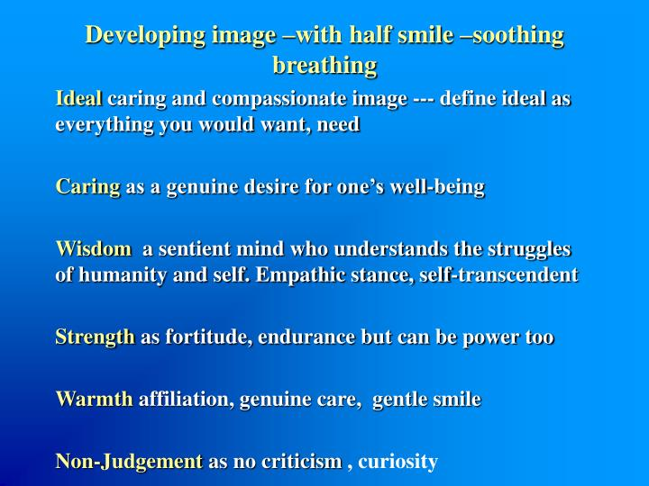 Developing image –with half smile –soothing breathing
