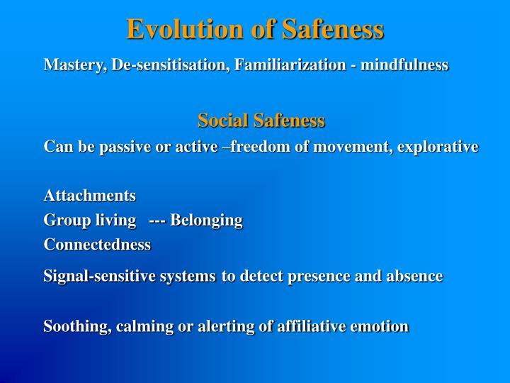 Evolution of Safeness