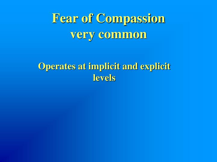Fear of Compassion