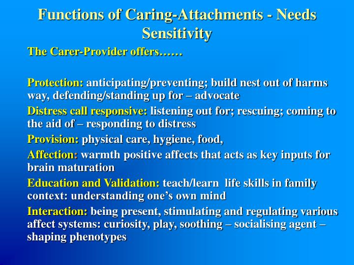 Functions of Caring-Attachments - Needs Sensitivity