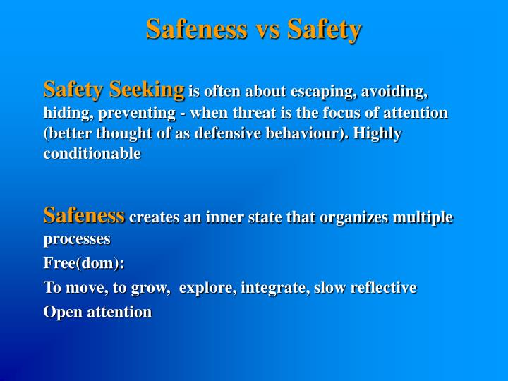 Safeness vs Safety
