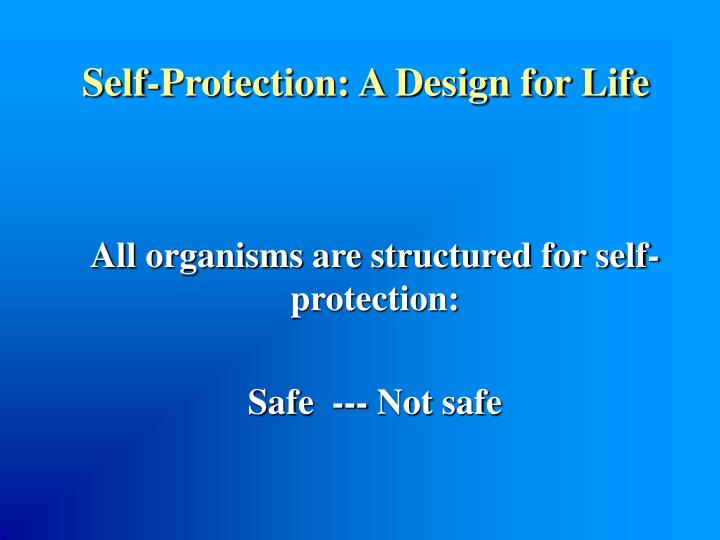 Self-Protection: A Design for Life