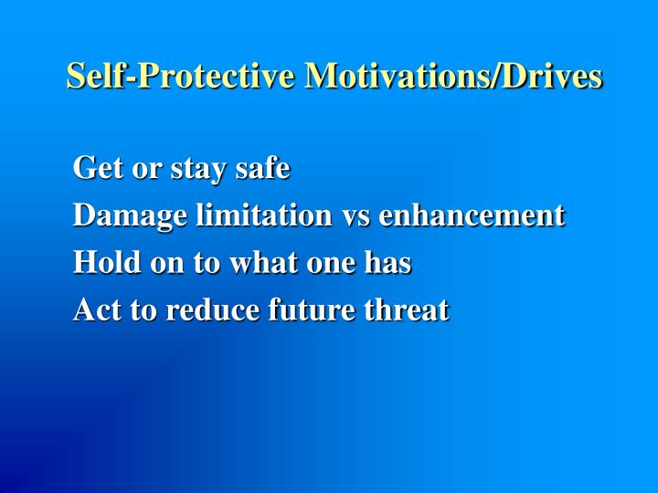Self-Protective Motivations/Drives