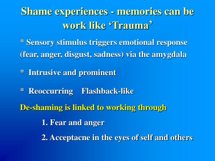 Shame experiences - memories can be work like 'Trauma