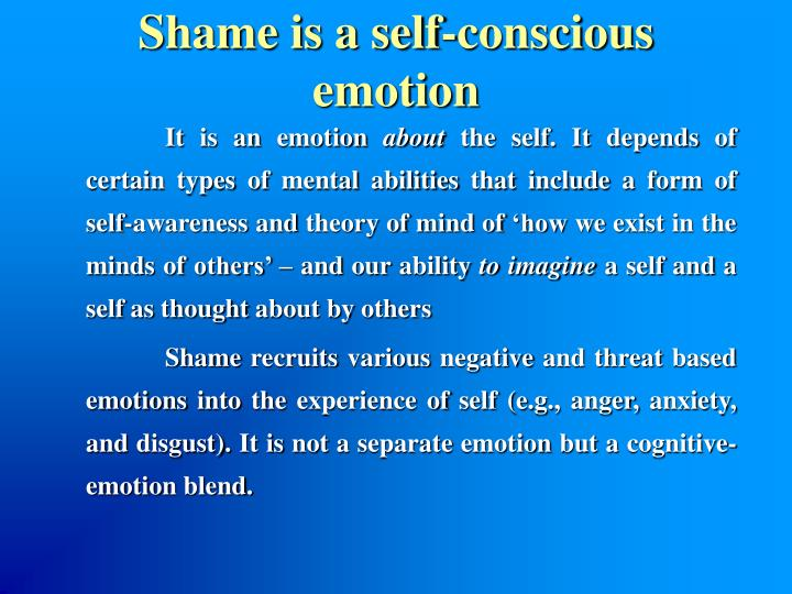 Shame is a self-conscious emotion