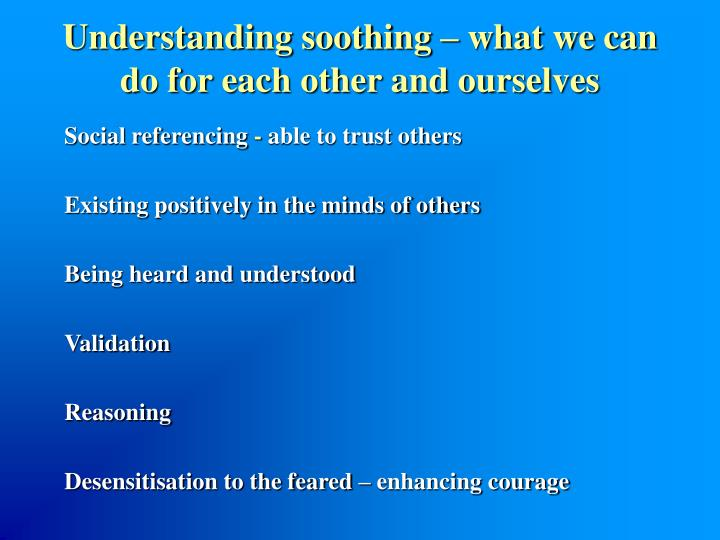 Understanding soothing – what we can do for each other and ourselves
