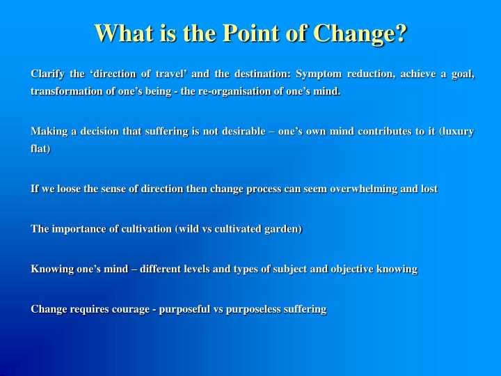 What is the Point of Change?