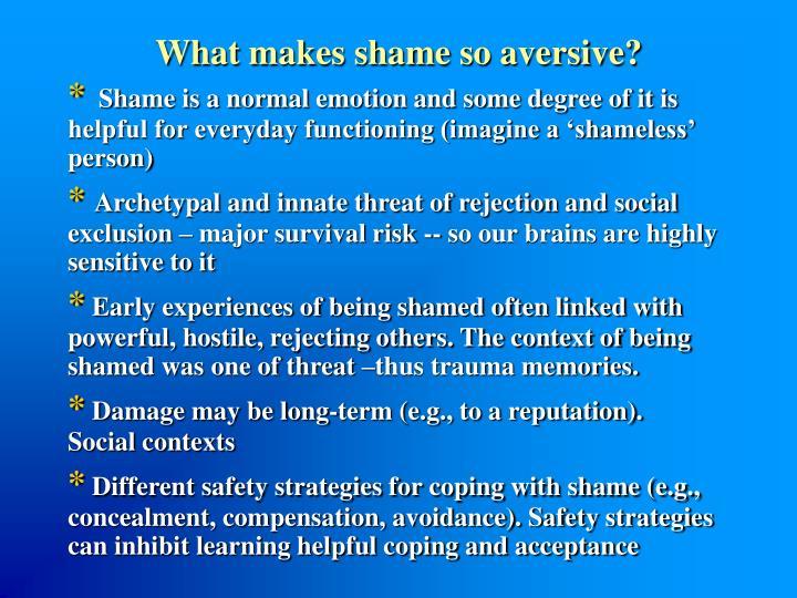 What makes shame so aversive?