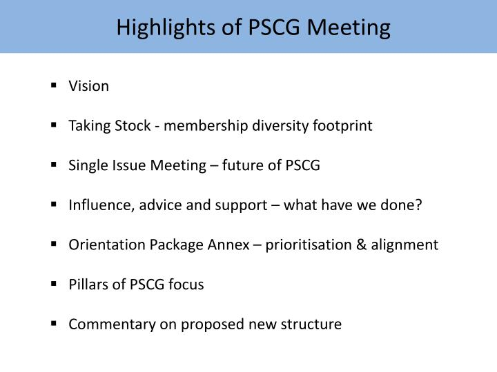 Highlights of pscg meeting