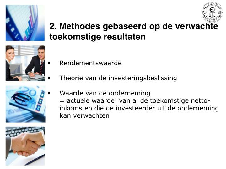 2. Methodes gebaseerd op de verwachte toekomstige resultaten