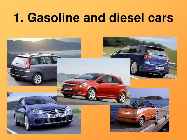 1 gasoline and diesel cars