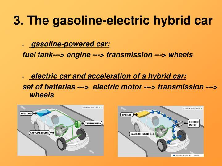 gasoline-powered car: