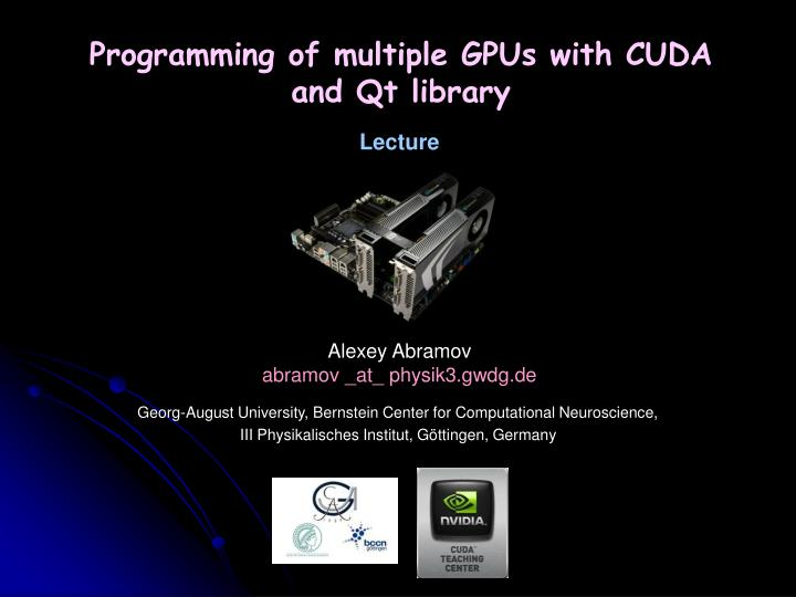 Programming of multiple gpus with cuda and qt library