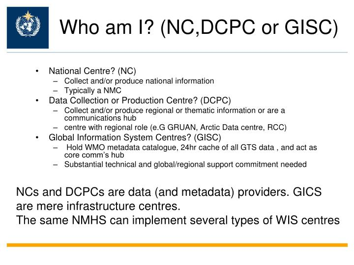 Who am I? (NC,DCPC or GISC)