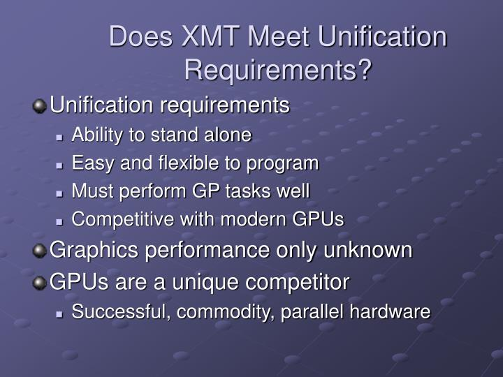 Does XMT Meet Unification Requirements?